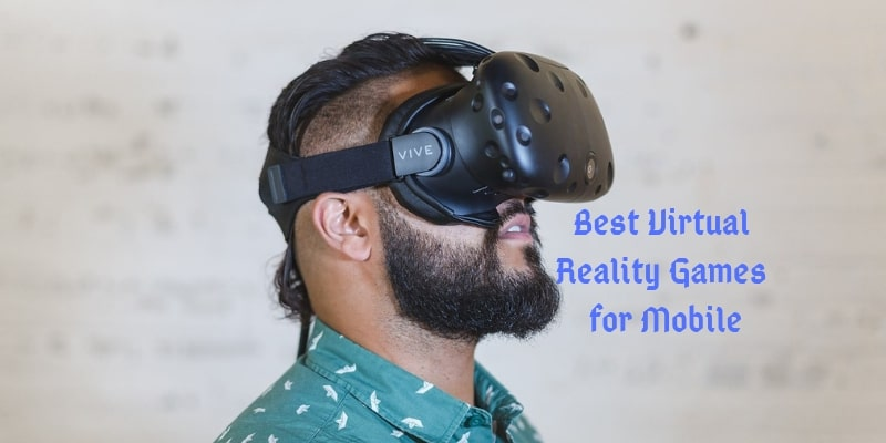Best Virtual Reality Games for mobile