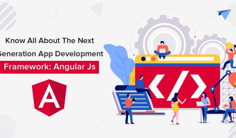The Next Generation App Development Framework Angular Js
