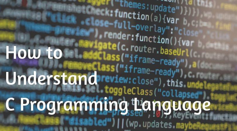 How to understand C language