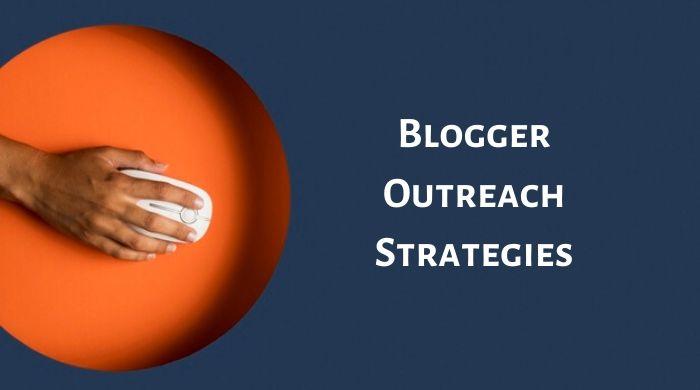 Blogger Outreach Strategies