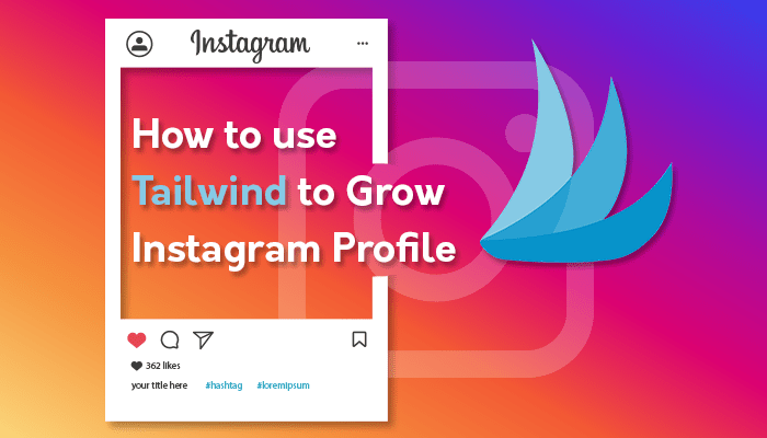 Tailwind to Grow Instagram Profile