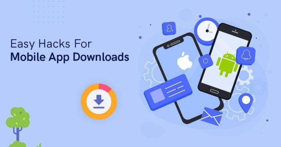 Easy Hacks For Startups To Increase Mobile App Downloads