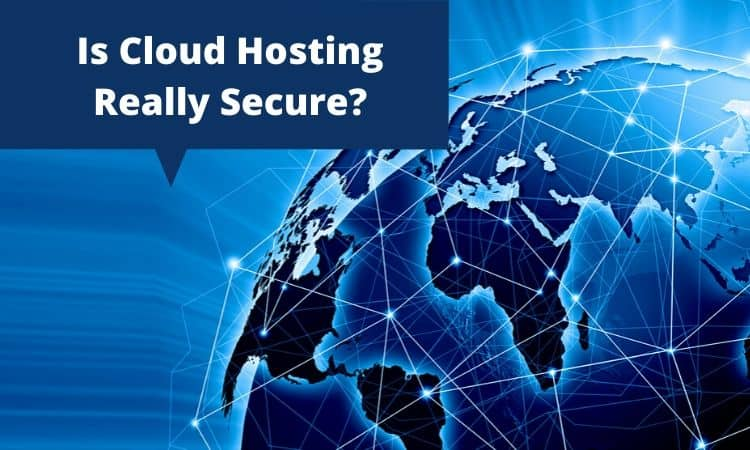Is Cloud Hosting Really a Secure Option
