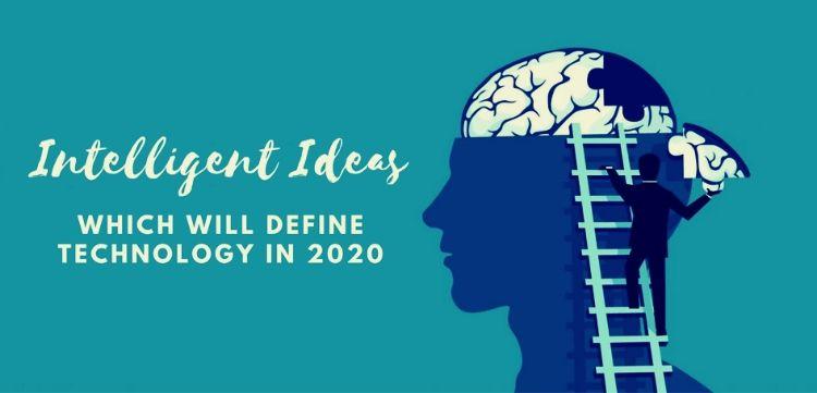 Intelligent Ideas Which Will Define Technology