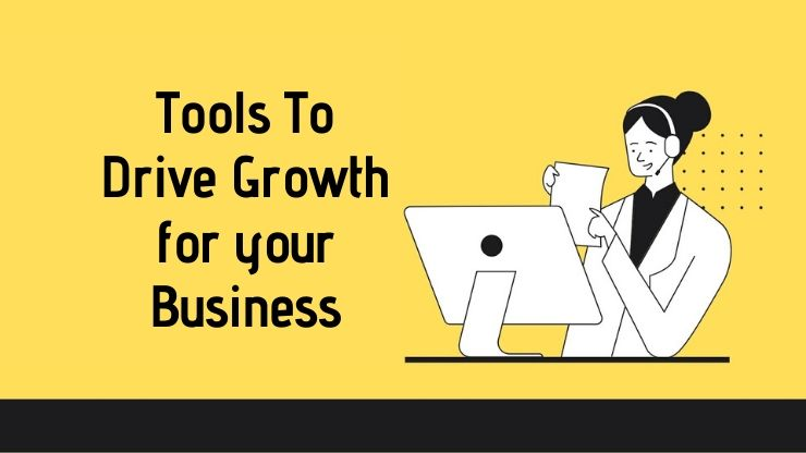 Tools to Drive Your Business Growth
