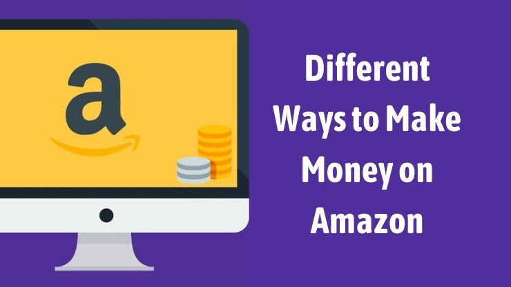Ways to Make Money on Amazon