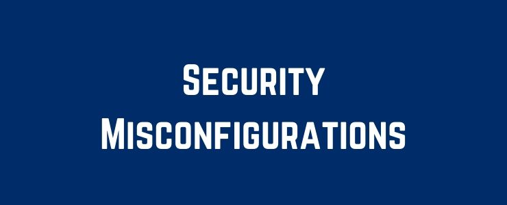 Security Misconfigurations