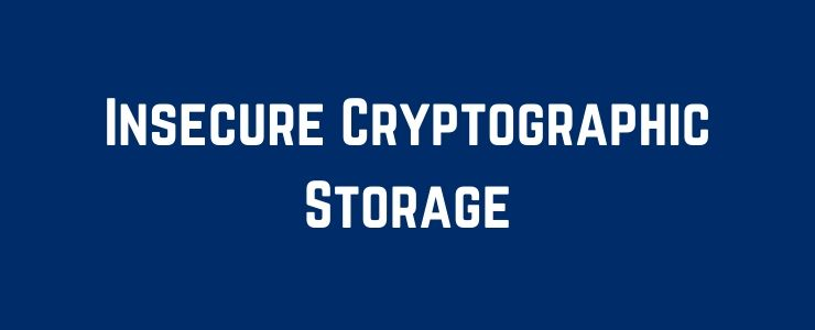 Insecure Cryptographic Storage