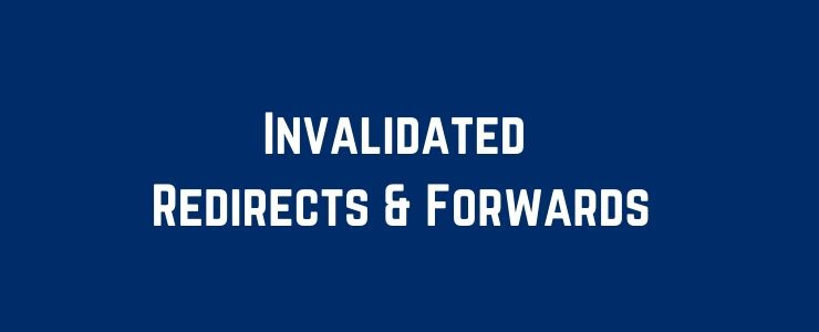 Invalidated Redirects & Forwards