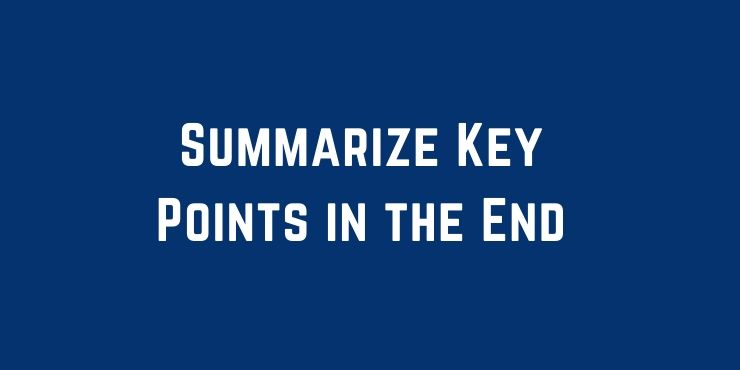 Summarize Key Points in the End