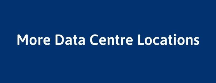 More Data Centre Locations