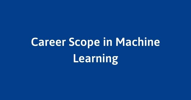 Career scope in Machine Learning