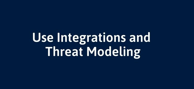 Use Integrations and Threat Modeling