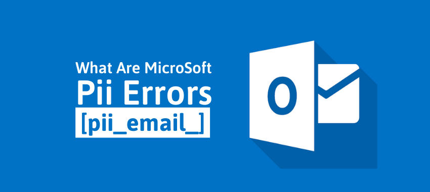 How To Solved [pii_email_dfe907e4982308153863] Error Code in 2021?
