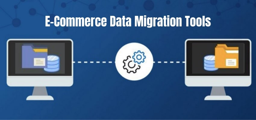 Best E-Commerce Data Migration Tools