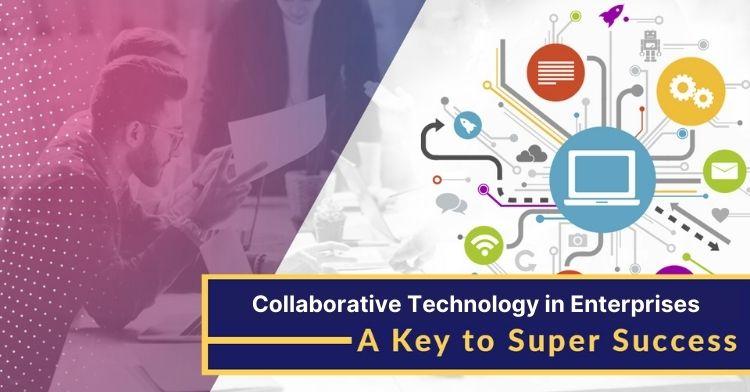 Collaborative Technology in Enterprises