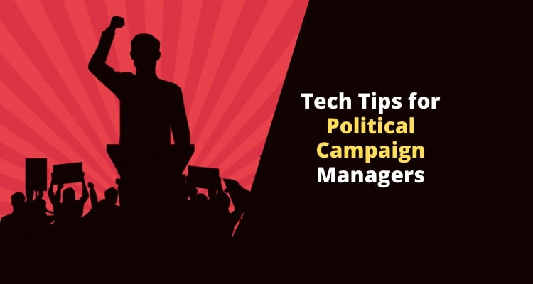 Tips for Political Campaign Managers