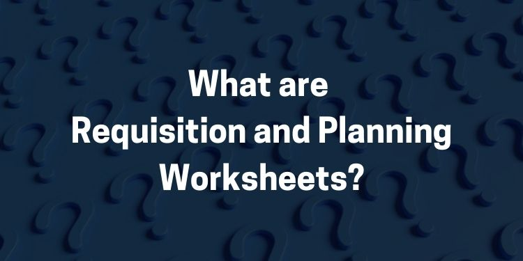 Requisition and Planning